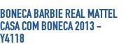 Boneca Barbie Real Mattel Casa com Boneca 201