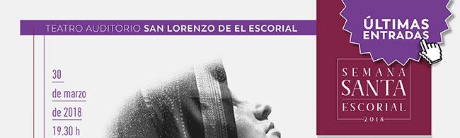 Teatro Auditorio San Lorenzo de El Escorial. Últimas entradas. Semana Santa Esccorial. 30 marzo de 2018, 19:30 h