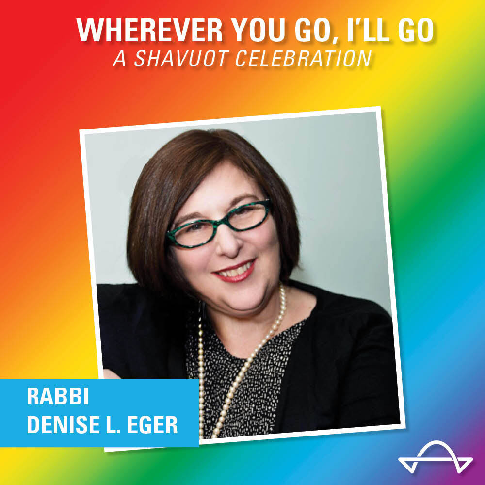 Wherever You Go, I'll Go: Rabbi Denise Eger