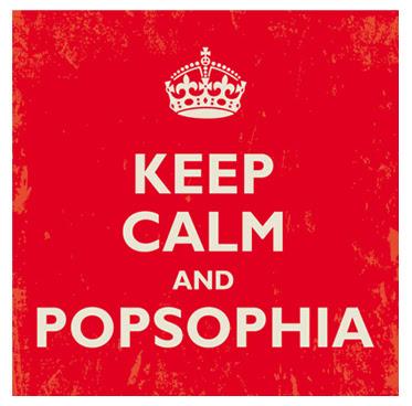Keep Calm AND Popsophia