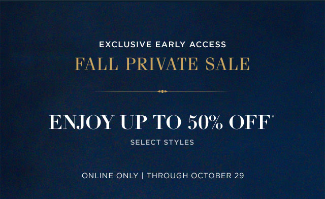 Final Hours of Early Access: Up to 50% Off Select Styles