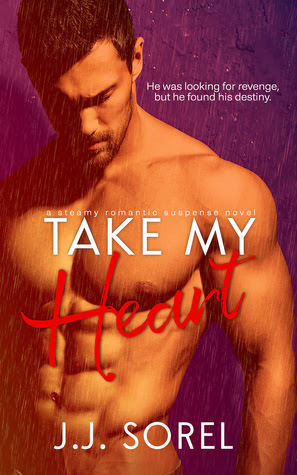 Take My Heart by J.J. Sorel