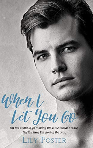 Cover for 'When I Let You Go (Let Me Book 6)'