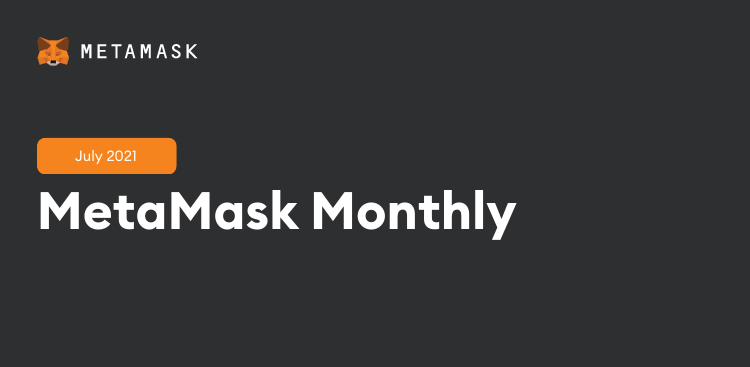 MetaMask Monthly