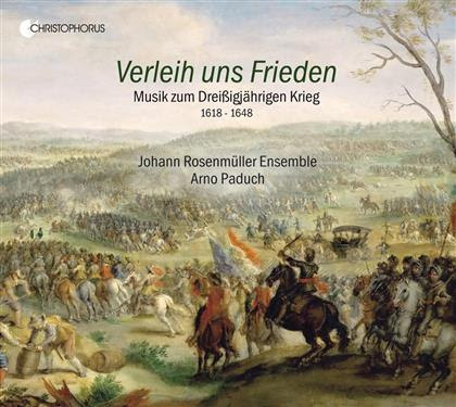 Arno Paduch & Johann Rosenmüller Ensemble - Verleih Uns Frieden - Musik Zum Dreissigjährigen Krieg - Grant Us Peace - Music For The Thirty Years's War