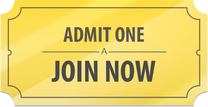 Admit One, Join Now