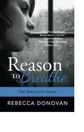 Reason to Breathe by Rebecca Donovan