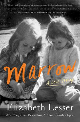 marrow a love story by elizabeth lesser