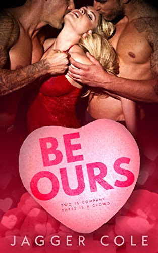 Cover for 'Be Ours: A Valentine's Day Romance'