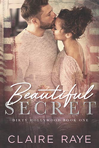 Cover for 'Beautiful Secret (Dirty Hollywood Series Book 1)'