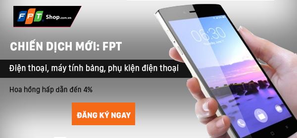 """Chiến dịch mới """" FPT – Thương hiệu điện thoại, máy tính bảng uy tín"""""""