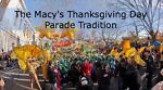 The Macy's Thanksgiving Parade Tradition