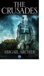 The Crusades by Abigail Archer