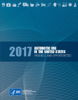 Antibiotic Use in the United States, 2017: Progress and Opportunities