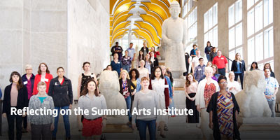 Reflecting on the Summer Arts Institute