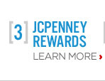 3 JCPENNEY REWARDS LEARN MORE