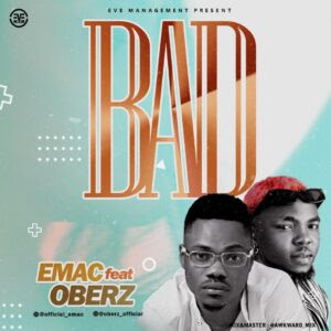 "Emac Ft. Oberz - ""BAD"""