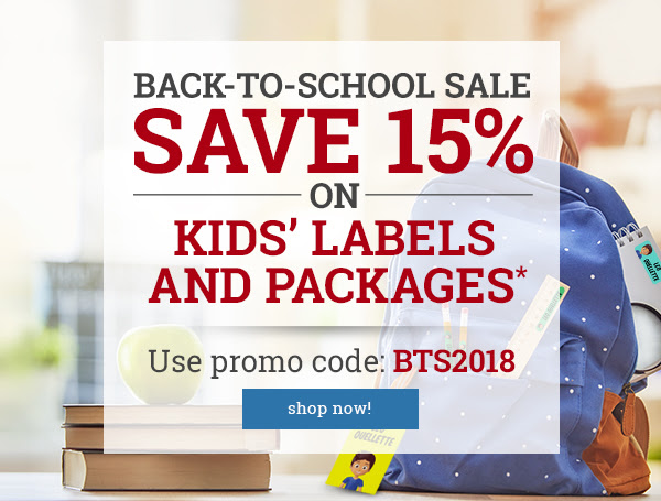 Back-to-School Sale - SAVE 15% on Kids' Labels and Packages! Use promo code: BTS2018