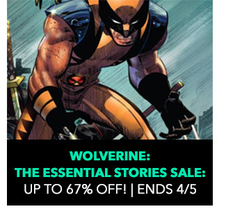 Wolverine: The Essential Stories Sale: up to 67% off! Sale ends 4/3.