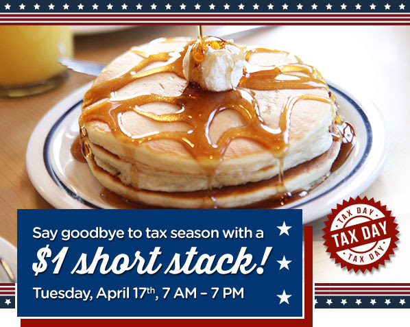 Say goodbye to tax season with a$1 short stack!Tuesday, April 17th, 7AM - 7 PM