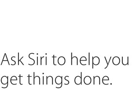 Ask Siri to help you get things done.