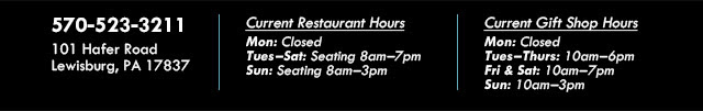 Visit our website for our current hours of operation or call 570-523-3211.