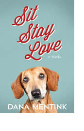 Sit, Stay, Love by Dana Mentink
