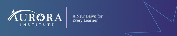 Aurora Institute - A New Dawn for Every Learner | Stay Connected