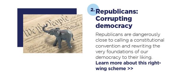2. Republicans: Corrupting democracy