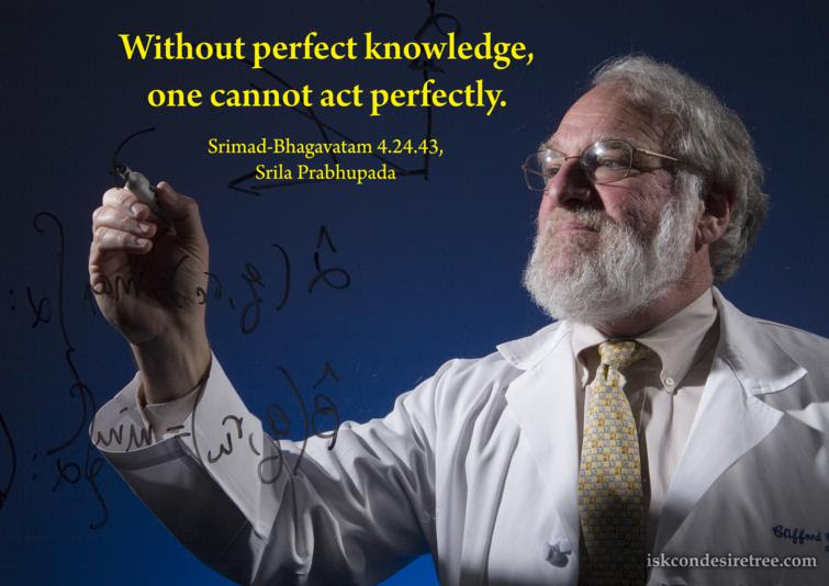 Quotes by Srimad Bhagavatam on Perfect Knowledge