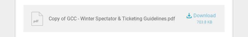 pdf Copy of GCC - Winter Spectator & Ticketing Guidelines.pdf Download 703.8 KB