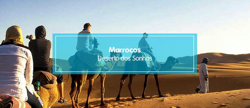 Saiba mais sobre a viagem a Marrocos - Deserto dos Sonhos