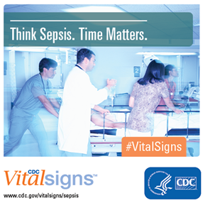 Vital Signs: Think Sepsis. Time Matters
