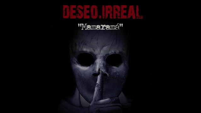 Deseo Irreal - Mamaramá