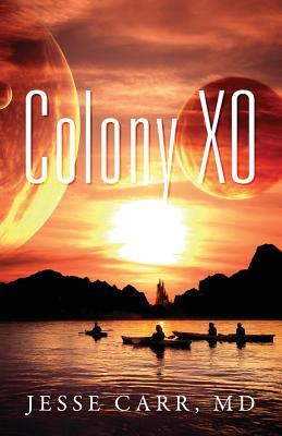 Colony Xo by Jesse Carr M D