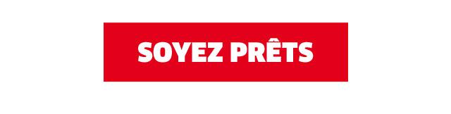 SOYEZ PRETS