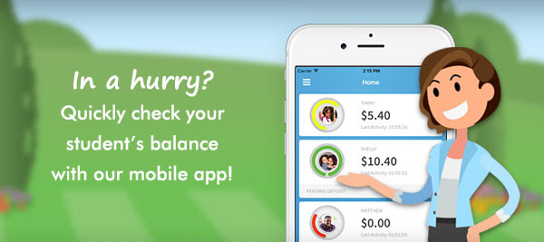 In a hurry? Quickly check your student's balance with our mobile app!