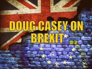 """Doug Casey on """"Brexit"""""""