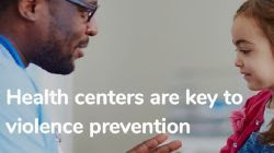 Image of a doctor and a young girl, with text: Health centers are key to violence prevention