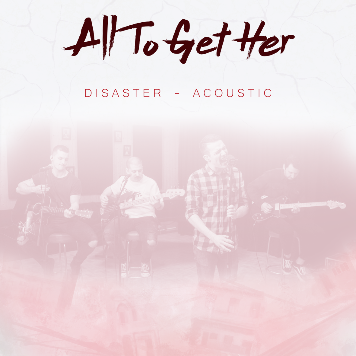 All To Get Her - Disaster (Acoustic)
