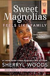 Sweet Magnolias: Feels Like Family