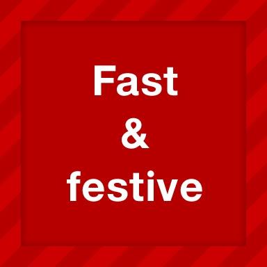 Fast & festive