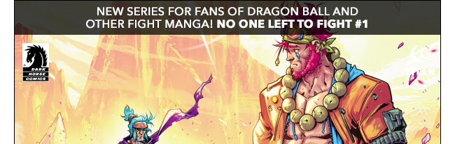 New Series for fans of *Dragon Ball* and other fight manga! No One Left to Fight #1