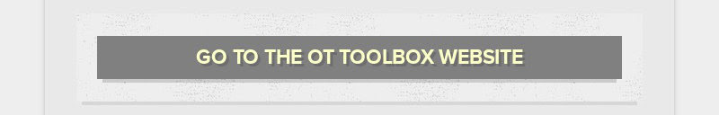 GO TO THE OT TOOLBOX WEBSITE