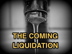 The Coming Liquidation