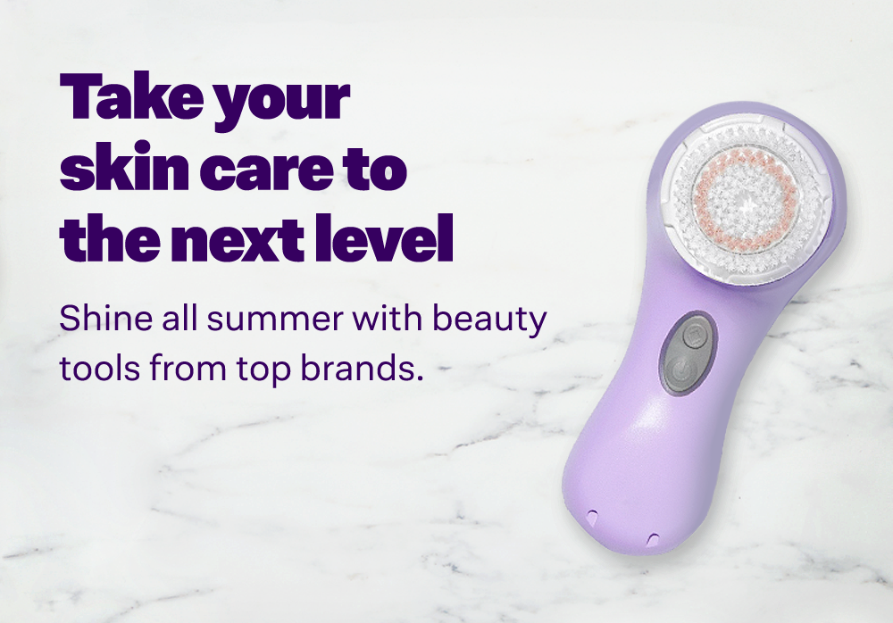 Take your skin care to the next level. Shine all summer with beauty tools from top brands.