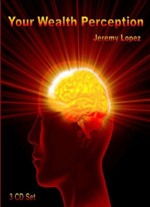 Your Wealth Perception (MP3  3 Teaching Download Set) by Jeremy Lopez