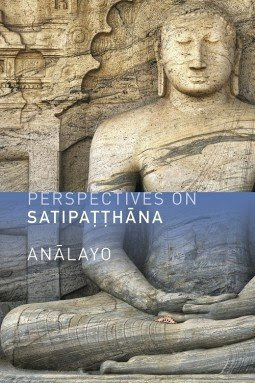 Buy Perspectives on Satipaṭṭhāna for Kindle or iBooks.