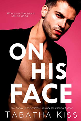 Cover for 'On His Face: A Brother's Best Friend Romantic Comedy'