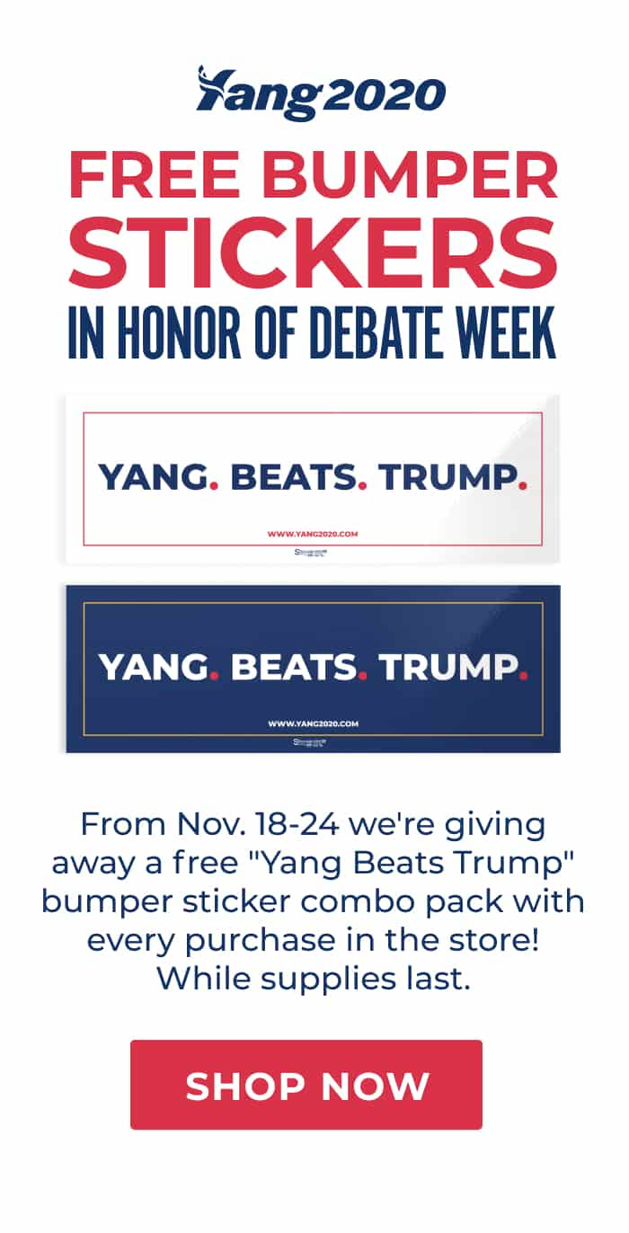 "Yang2020. Free Bumper Stickers in honor of debate week. Set of two bumper stickers, one white and one navy blue. Says ""YANG. BEATS. TRUMP."" and ""www.yang2020.com"" From Nov. 18-24 we're giving away a free ""Yang Beats Trump"" bumper sticker combo pack with every purchase in the store! While supplies last. Shop Now"